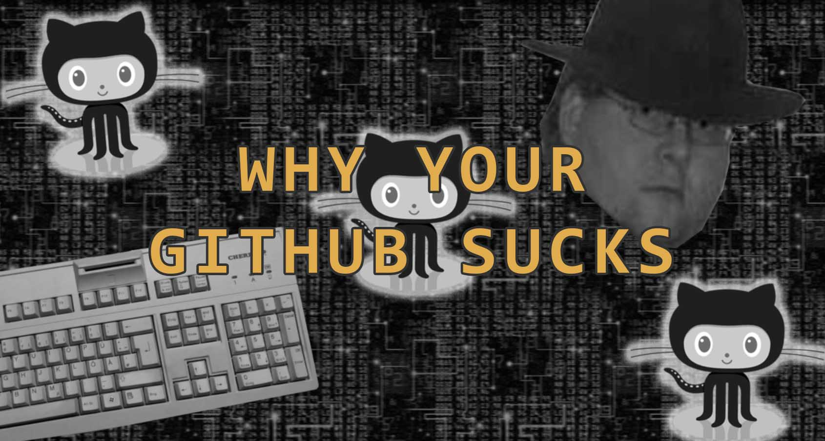 Why your GitHub sucks