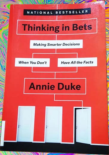 Cover of Thinking in Bets book by Annie Duke